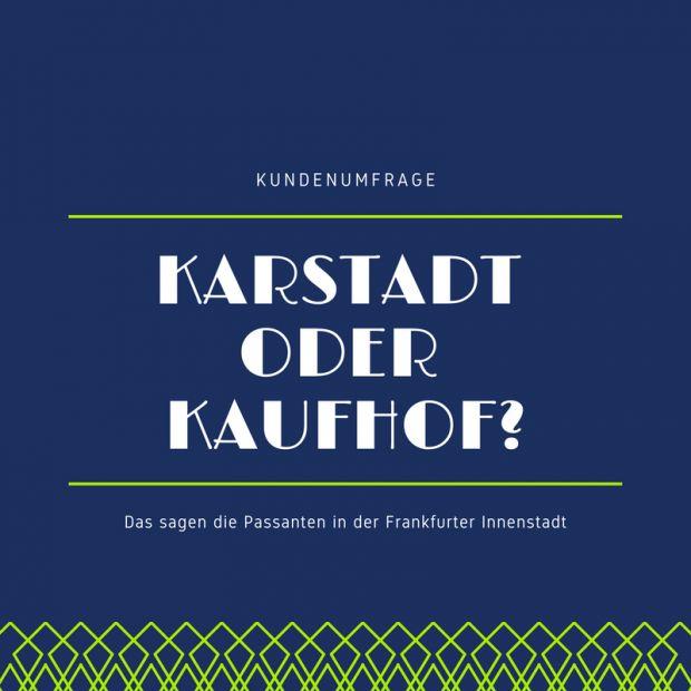 Kundenumfrage: Galeria Kaufhof und Karstadt Was sagen die